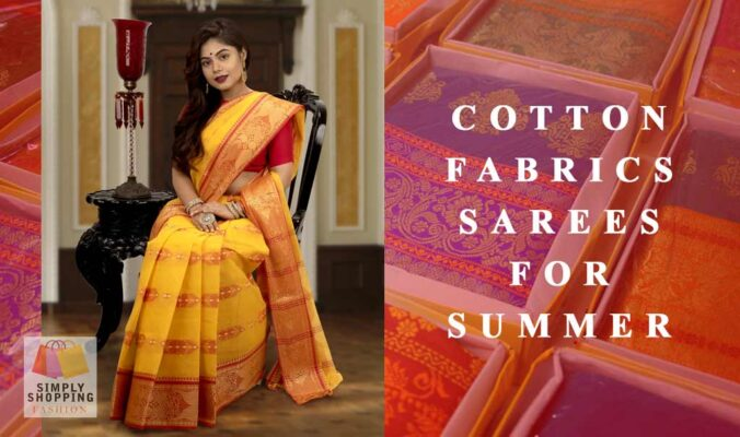 Best and comfortable cotton fabrics sarees for summer